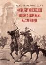 40 najsłynniejszych bitew z Indianami na Zachodzie Wojtczak Jarosław