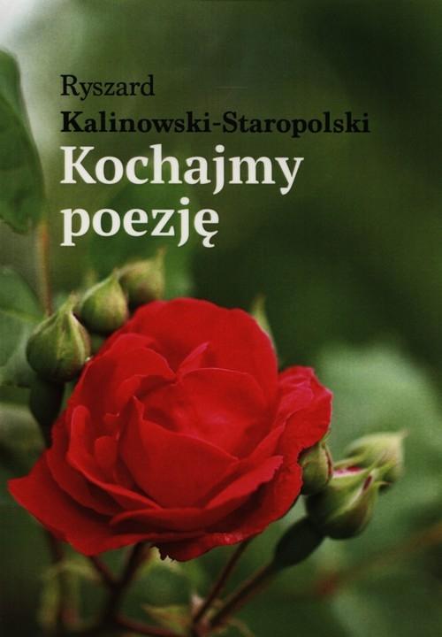 Kochajmy poezję Kalinowski-Staropolski Ryszard