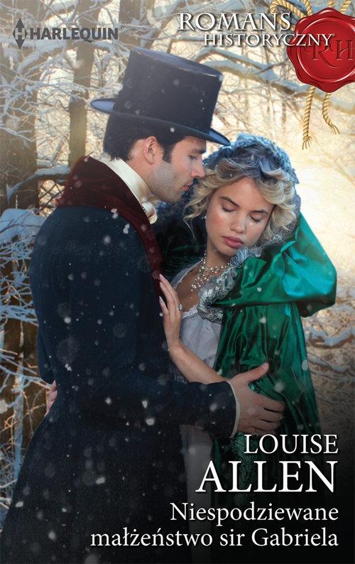 Niespodziewane małżeństwo sir Gabriela Allen Louise