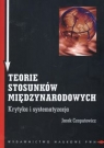 Teorie stosunków międzynarodowych Krytyka i systematyzacja Czaputowicz Jacek