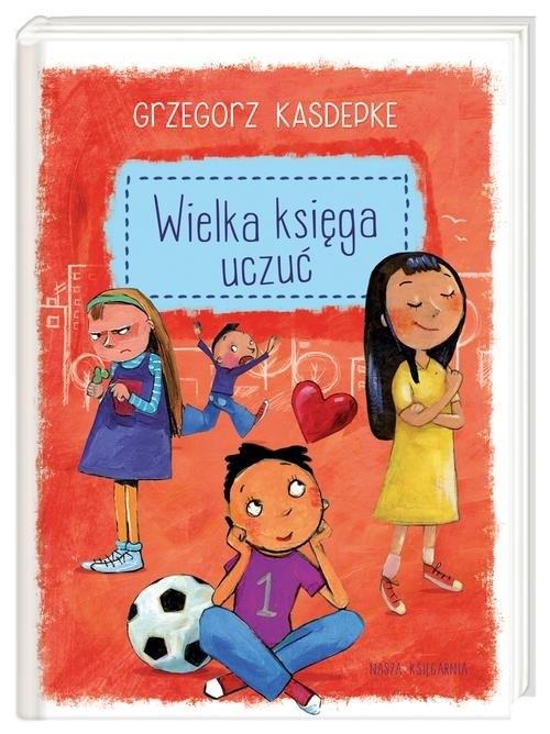 Wielka księga uczuć Kasdepke Grzegorz