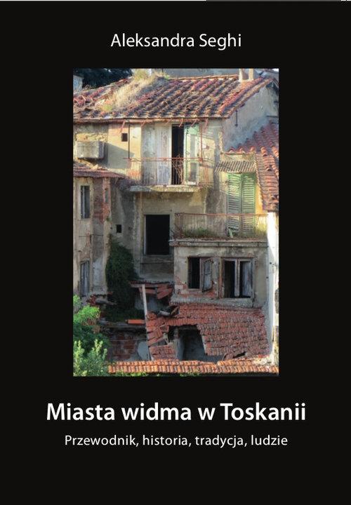 Miasta widma w Toskanii Seghi Aleksandra
