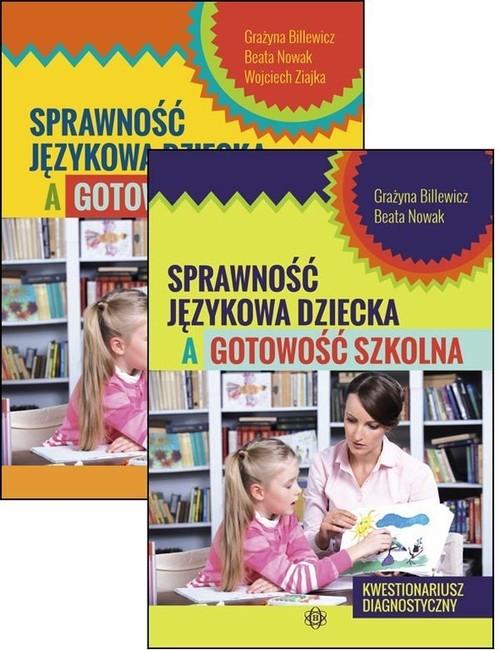 Sprawność językowa dziecka a gotowość szkolna Billewicz Grażyna, Nowak Beata, Ziajka Wojciech