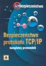 Bezpieczeństwo protokołu TCP/IP Kompletny przewodnik Dostalek Libor
