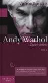Andy Warhol Życie i śmierć Tom 2 Bockris Victor