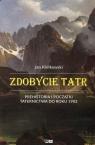 Zdobycie Tatr Prehistoria i początki taternictwa do roku 1903 Tom1
