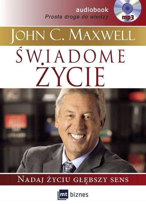 Świadome życie  (Audiobook) Maxwell John C.