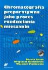 Chromatografia preparatywna jako proces rozdzielania mieszanin Książka z Antos Dorota, Kaczmarski Krzysztof, Piątkowski Wojciech