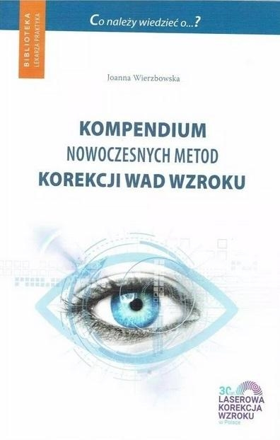 Kompendium nowoczesnych metod korekcji wad wzroku red. Joanna Wierzbowska