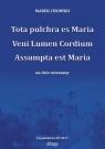 Tota pulchra es Maria Veni Lumen Cordium Assumpta est Maria Na chór Marek Cisowski