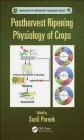 Postharvest Ripening Physiology of Crops