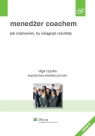 Menedżer coachem Jak rozmawiać, by osiągnąć rezultaty Porosło Wiesław, Rzycka Olga