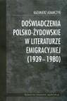 Doświadczenia polsko-żydowskie w literaturze emigracyjnej 1939-1980