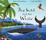 Snail and the Whale, The. Donaldson, Julia; Scheffler, Alex. PB Julia Donaldson