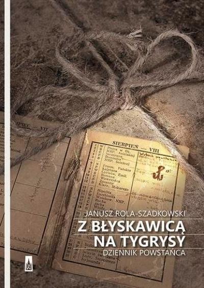 Z błyskawicą na tygrysy Rola Szadkowski Janusz