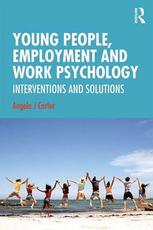 Young People, Employment and Work Psychology Carter Angela J.