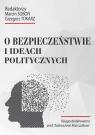 O bezpieczeństwie i ideach politycznych Praca zbiorowa
