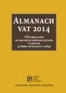 Almanach VAT 2014 350 odpowiedzi na najczęściej zadawane pytania w Kuciński Rafał