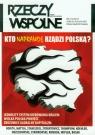 Rzeczy Wspólne nr 9 3/2012 Kto naprawdę rządzi Polską?