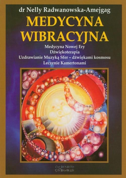 Medycyna wibracyjna Radwanowska-Amejgag Nelly