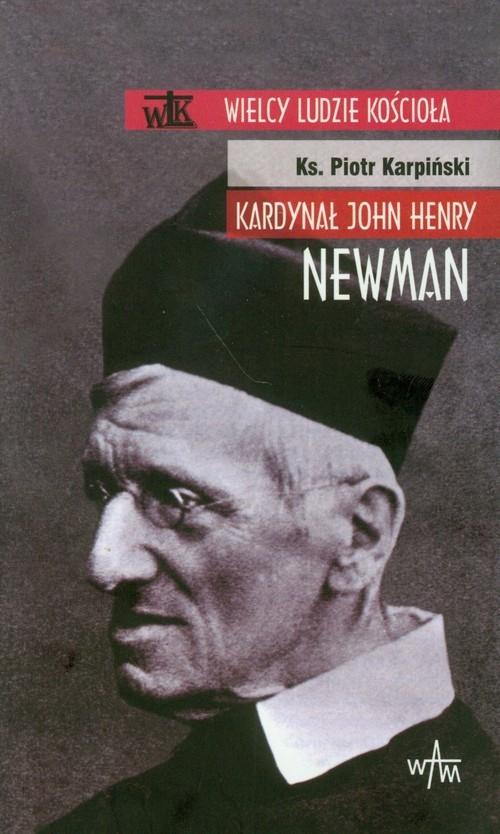 Kardynał John Henry Newman Karpiński Piotr