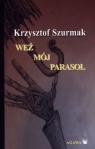 Weź mój parasol Krzysztof Szurmak
