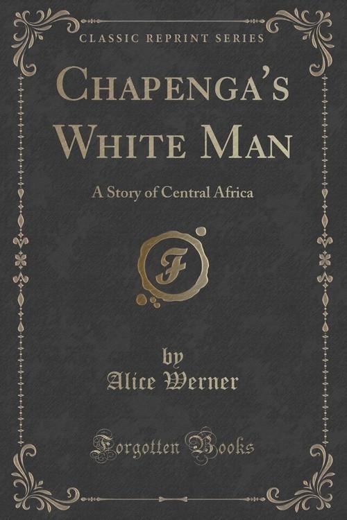 Chapenga's White Man Werner Alice