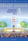 Jezusowa Wspólnota Serc 3 Zeszyt ucznia W drodze do Wieczernika