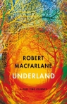 Underland Macfarlane Robert
