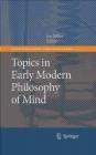 Topics in Early Modern Philosophy of Mind Jon Miller