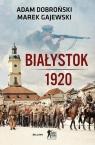 Białystok 1920 Dobroński Adam, Gajewski Marek