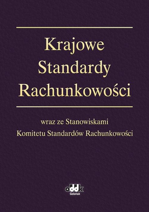 Krajowe Standardy Rachunkowości wraz ze Stanowiskami Komitetu Standardów Rachunkowości -