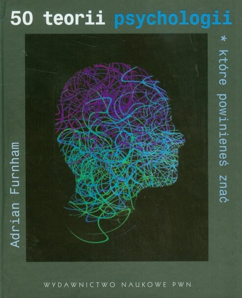 50 teorii psychologii, które powinieneś znać Furnham Adrian