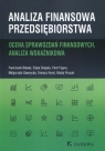 Analiza finansowa przedsiębiorstwaOcena sprawozdań finansowych, analiza Bławat Franciszek, Drajska Edyta, Figura Piotr