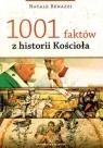 1001 FAKTÓW Z HISTORII KOŚCIOŁA NATALE BENAZZI