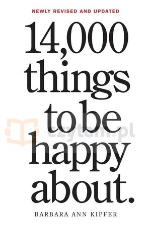 14,000 Things to Be Happy About. 25th Anniversary Edition Barbara Ann Kipfer