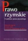 Prawo rzymskie. U podstaw prawa prywatnego Dajczak Wojciech, Giaro Tomasz