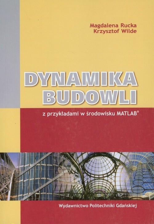 Dynamika budowli Rucka Magdalena, Wilde Krzysztof