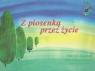 Z piosenką przez życie 1-3 Śpiewnik dla ucznia gimnazjum