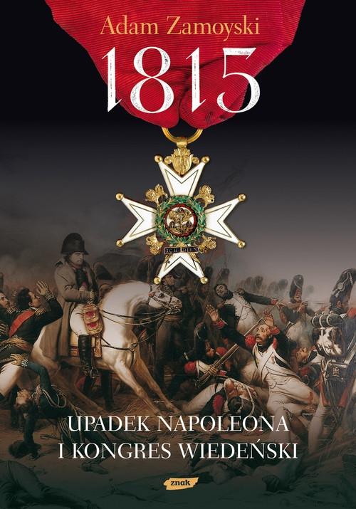 1815 Upadek Napoleona i Kongres Wiedeński Zamoyski Adam
