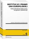 Instytucje i prawo Unii Europejskiej. Podręcznik dla kierunków prawa, zarządzania i administracji (NEX-0091)