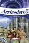 Arrivederci 1 Podręcznik + ćwiczenia + CD 441/1/2012 Colombo Federica, Faraci Cinzia