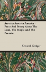 America America America - Prose And Poetry About The Land, The People And The Promise