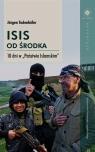 ISIS od środka 10 dni w Państwie Islamskim Todenhofer Jurgen