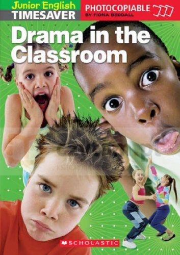 Drama in the Classroom Fiona Beddall