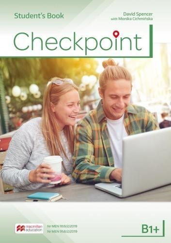 Checkpoint B1+ Student`s Book. Język angielski. Podręcznik wieloletni dla liceum i technikum David Spencer, Monika Cichmińska