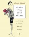 Księga stylu Coco Chanel Jak stać się elegancką kobietą z klasą Karbo Karen