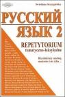 Russkij jazyk 2 Repetytorium tematyczno-leksykalne