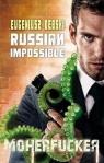 Russian Impossible Moherfucker