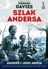 Szlak Anders 1 Anders i jego armia Kronika niezwykłego marszu przez trzy